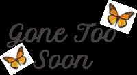 Gone Too Soon Logo